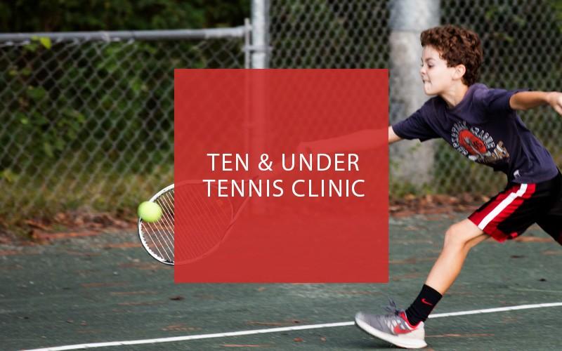 Ten & Under Tennis  Clinic